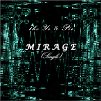 the Yo & Pio: Mirage (Single) (2011)